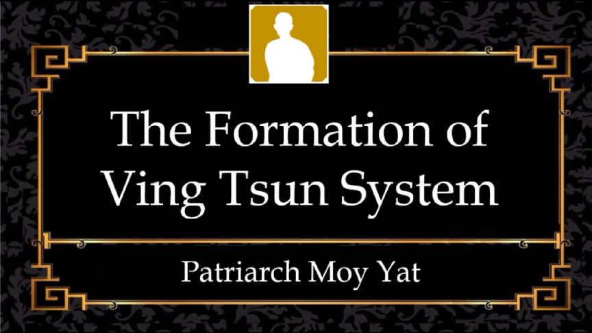 MYI3 – The Formation of Ving Tsun System
