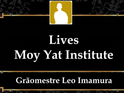 Moy Yat Institute – Lives Abertas 2020